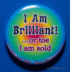 I am brilliant! ...or toe I am sold
